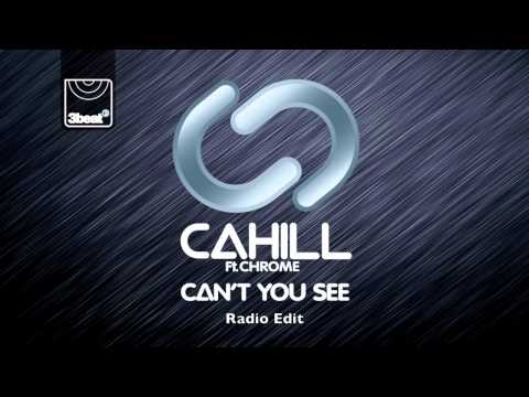 Cahill ft Chrome - Can't You See (Radio Edit)