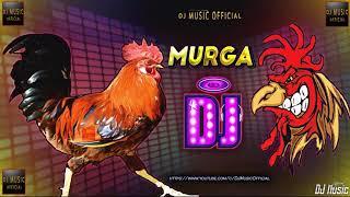 Murga D J song New vrason Mast DJ remix मुर्गा song dhmaka
