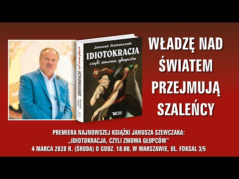 """Premiera książki Janusza Szewczaka: """"Idiotokracja, czyli zmowa głupców"""