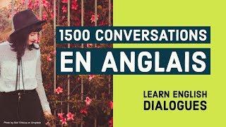 1500 Conversations en Anglais - Dialogue Anglais Debutant