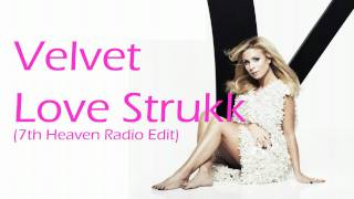 Velvet - Love Strukk (7th Heaven Radio Edit)