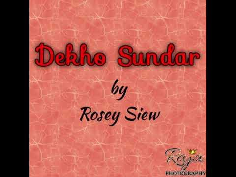 A2 Dekho Sundar - Rosy Siew