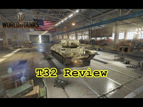World of Tanks - T32 Review