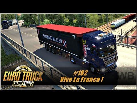 """Euro Truck Simulator 2 - #182 """"Vive La France !"""""""