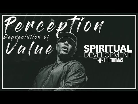 Willie Moore Jr. - WATCH! Perception & Depreciation of Value by Eric Thomas