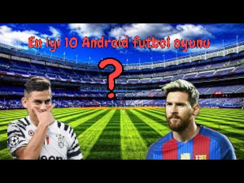En Iyi 10 Android Futbol Oyunu.