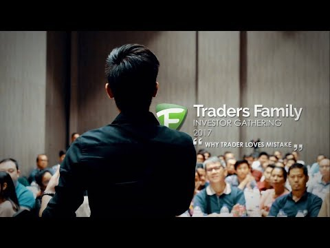 Traders Family Investor Gathering 2017 - Why Trader Loves Mistake