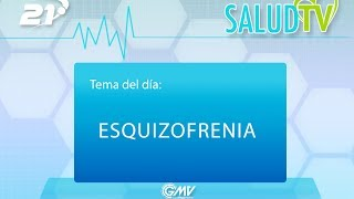 Salud TV - 16/05/2017 - Esquizofrenia
