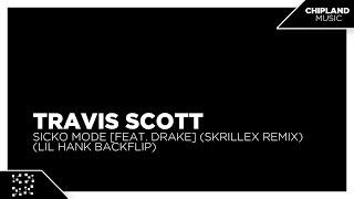 [Trap] - Travis Scott - SICKO MODE (feat. Drake) (Skrillex Remix) (Lil Hank Backflip)