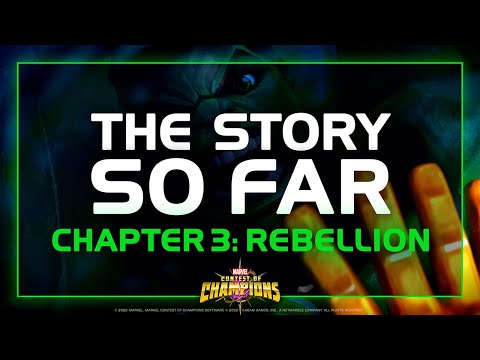 The Story so Far | Chapter 3: Rebellion | Marvel Contest of Champions