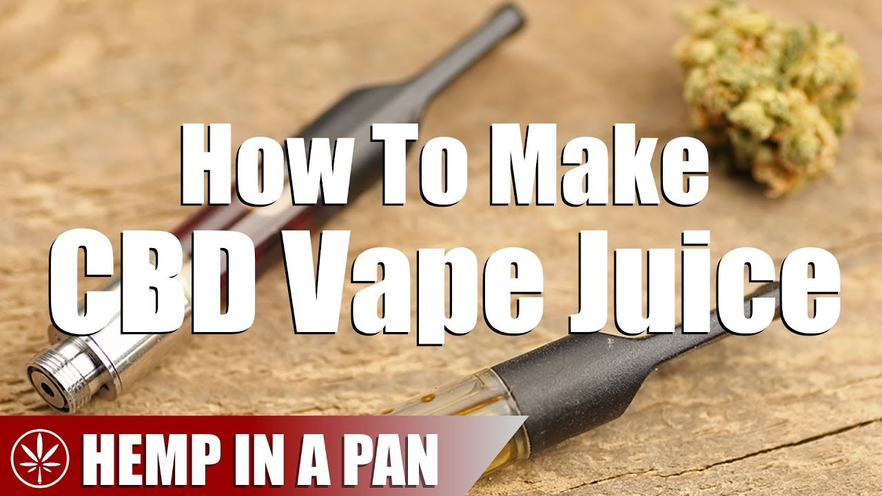 How To Make A CBD E-Cig Vape Juice From Scratch