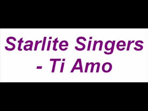 Starlite Singers - Ti Amo