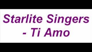 Starlite Singers - Ti Amo Thumbnail
