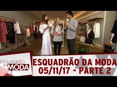 Esquadrão Da Moda (04/11/17) | Parte 2