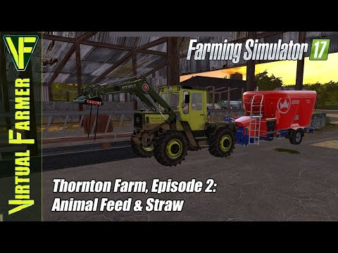 Let's Play Farming Simulator 17 - Thornton Farm, Episode 2: Animal Feed & Straw