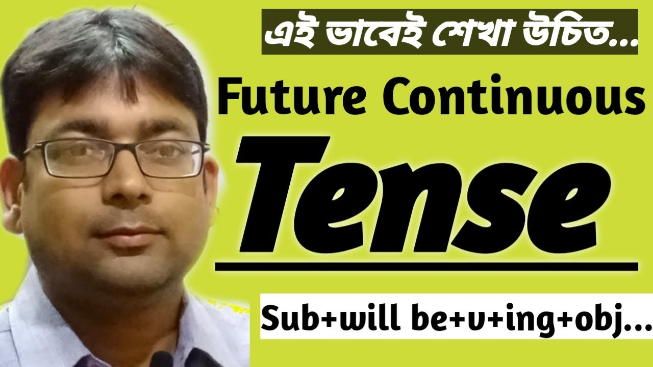 Future Continuous Tense | Will be + Verb +ing | Learn English through Bengali with Examples