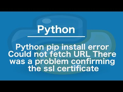 Python pip install error Could not fetch URL There was a problem