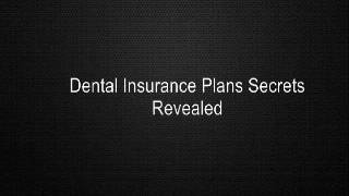 Dental Insurance Plans Secrets Revealed