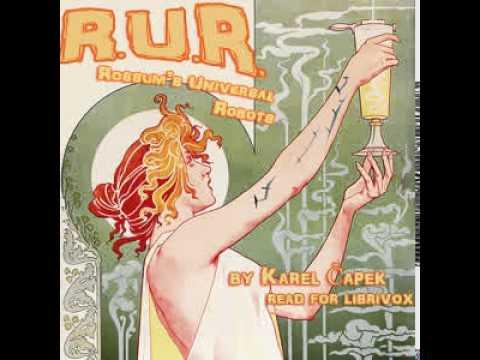 R.U.R. (Rossum's Universal Robots) Part 1 -- Karel ČAPEK