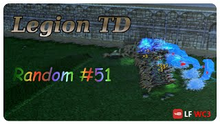 Legion TD Random #51  Breaking the Mega Meta