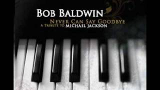 Bob Baldwin | Never Can Say Goodbye