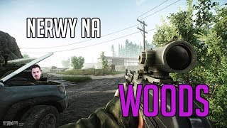 NERWY NA WOODS - ESCAPE FROM TARKOV