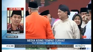 Prabowo Jadikan Media Asing Tempat Curhat