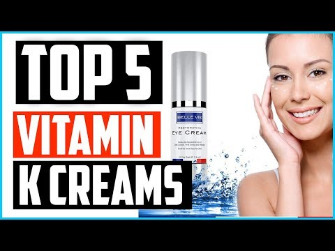 Top 5 Best Vitamin K Creams in 2020