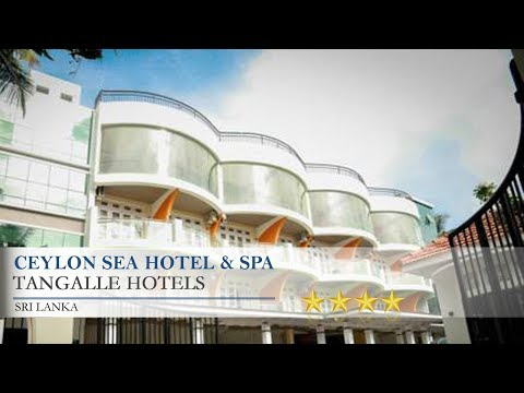 Ceylon Sea Hotel & Spa - Tangalle Hotels, Sri Lanka