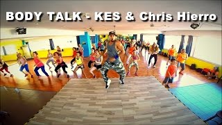 KES feat Chris Hierro - Body Talk ft Saer Jose