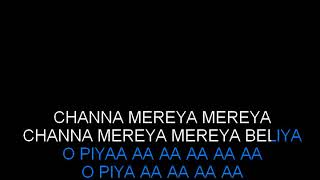 Channa Mereya Karaoke - Ae Dil Hai Mushkil with lyrics