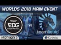 EDG vs TL Highlights Worlds 2018 Main Event Edward Gaming vs Team Liquid by Onivia
