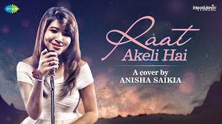 Raat Akeli hai | Cover by Anisha Saikia