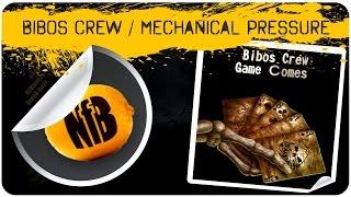 Bibos Crew - Game Сomes (mechanical Pressure Remix) - Breaks / Breakbeat