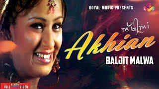 Baljit Malwa | Akhian | Official Goyal Music
