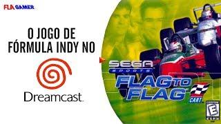CART Flag To Flag, o jogo de Formula Indy para Dreamcast   Flagamer S07E20