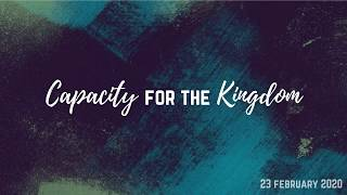 Capacity for the Kingdom | 02.23.2020