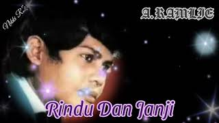 Rindu Dan Janji with lyrics _ A.RAMLIE