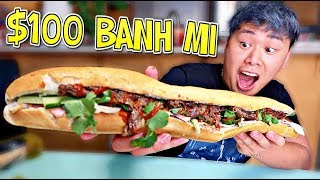 $100 Banh Mi Sandwich BEST Vietnamese Street Food?! (How to Make a Bánh Mì Vietnamese Recipe)