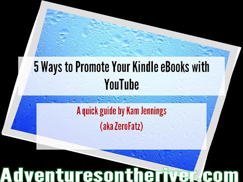 5 Ways to Promote Your Kindle eBooks with YouTube