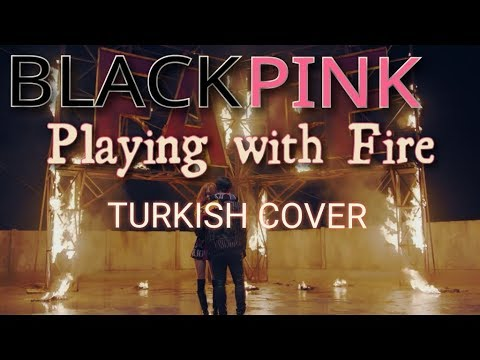 BlackPink - Playing With Fire Turkish/Türkçe Cover