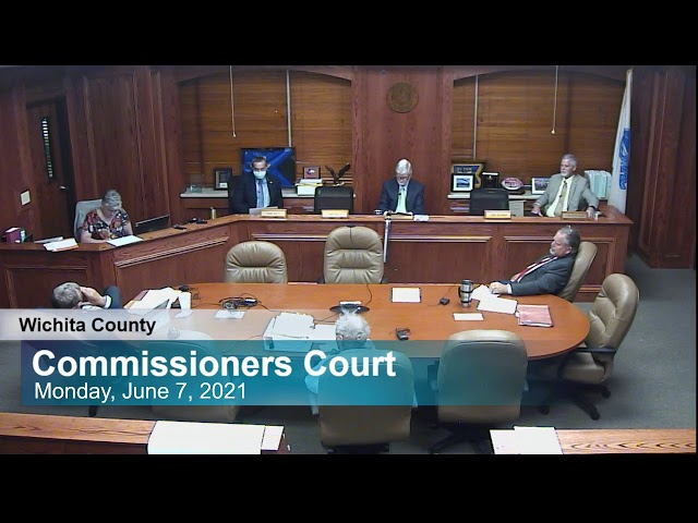 Commissioners Court 6/7/2021