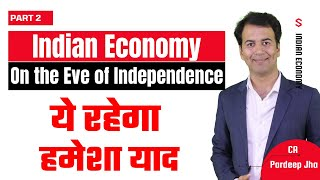 Economics - Indian Economy on the eve of Independence, XIth, Part - 2
