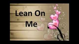 ~Lean on me - Glee Cast - LYRICS~
