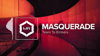 Tears To Embers - Masquerade [HD]