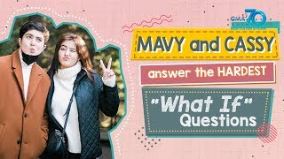 "Kapuso Web Specials: Mavy and Cassy answer the hardest ""What If"" questions"