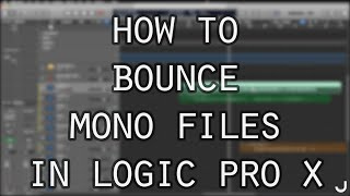 How To Bounce Mono Files In Logic Pro X