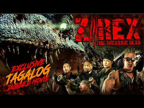Download Z REX: THE JURASSIC - FULL TAGALOG DUBBED ACTION MOVIE - EXCLUSIVE TAGALOVE DUBBING IN TAGALOG!