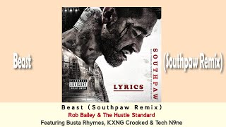 Beast (Remix Lyrics) Rob Bailey & The Hustle Standard Ft. Busta Rhymes, KXNG Crooked & Tech N9ne