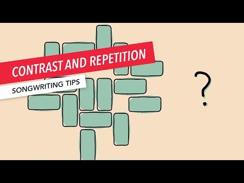 How to Effectively Use Contrast and Repetition | Songwriting | Secrets | Berklee Online